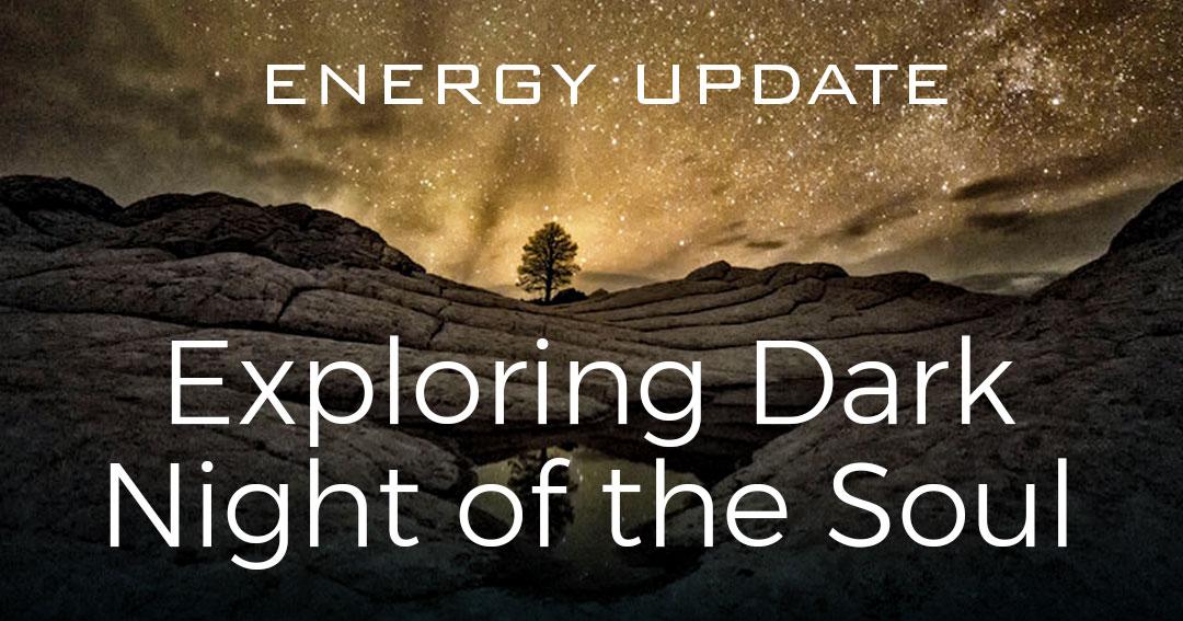 Energy Update: Exploring Dark Night of the Soul - Matt Kahn
